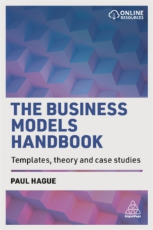 The Business Models Handbook : Templates, Theory and Case Studies, Paperback / softback Book