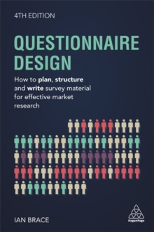 Questionnaire Design : How to Plan, Structure and Write Survey Material for Effective Market Research, Paperback / softback Book