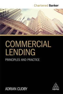 Commercial Lending : Principles and Practice, Paperback / softback Book