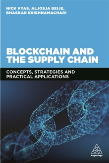Blockchain and the Supply Chain : Concepts, Strategies and Practical Applications, Paperback / softback Book
