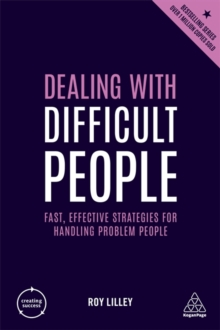 Dealing with Difficult People : Fast, Effective Strategies for Handling Problem People, Paperback / softback Book