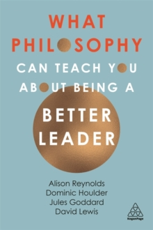 What Philosophy Can Teach You About Being a Better Leader, Paperback / softback Book