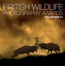 British Wildlife Photography Awards : Collection 1 Collection 01, Hardback Book