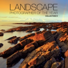Landscape Photographer of the Year: Collection 6 : Collection 6, Hardback Book