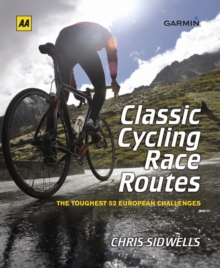 Classic Cycling Race Routes, Hardback Book