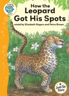 Just So Stories : How the Leopard Got His Spots, Paperback Book