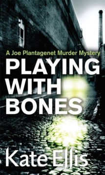 Playing with Bones : A Joe Plantagenet Murder Mystery Bk. 2, Paperback Book