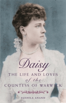 Daisy : The life and loves of the Countess of Warwick, Paperback / softback Book