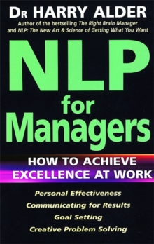 NLP for Managers : How to Achieve Excellence at Work, Paperback Book