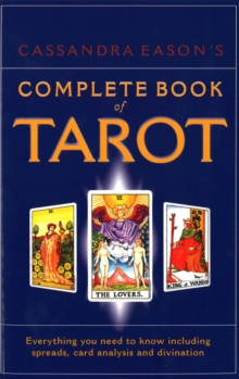 Cassandra Eason's Complete Book Of Tarot : Everything you need to know including spreads, card analysis and divination, Paperback Book