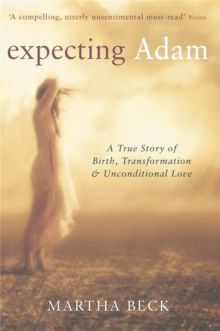 Expecting Adam : A true story of birth, transformation and unconditional love, Paperback Book