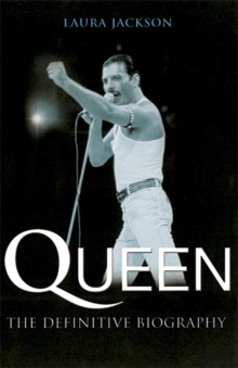Queen : The definitive biography, Paperback / softback Book