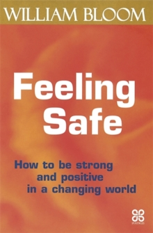 Feeling Safe : How to be Strong and Positive in a Changing World, Paperback Book