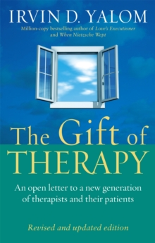 The Gift Of Therapy : An open letter to a new generation of therapists and their patients, Paperback Book