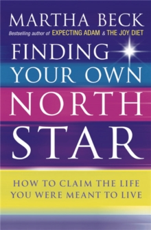 Finding Your Own North Star : How to claim the life you were meant to live, Paperback Book