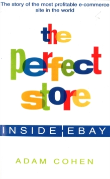 The Perfect Store : Inside Ebay, Paperback / softback Book