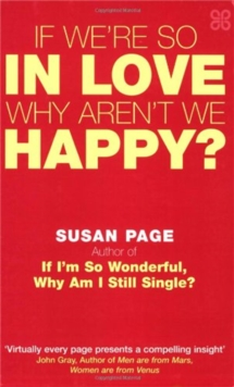 If We're So In Love, Why Aren't We Happy?, Paperback / softback Book