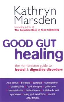 Good Gut Healing : The no-nonsense guide to bowel & digestive disorders, Paperback Book