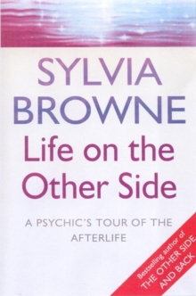 Life on the Other Side : A Psychic's Tour of the Afterlife, Paperback Book
