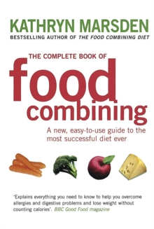 The Complete Book of Food Combining : A New, Easy-to-Use Guide to the Most Successful Diet Ever, Paperback Book
