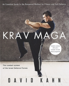 Krav Maga : An Essential Guide to the Renowned Method for Fitness and Self-Defence, Paperback Book