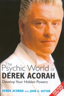 The Psychic World of Derek Acorah : Develop Your Hidden Powers, Paperback Book