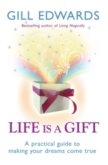 Life is a Gift : The Secrets to Making Your Dreams Come True, Paperback Book