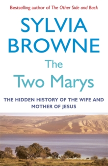 The Two Marys : The hidden history of the wife and mother of Jesus, Paperback / softback Book