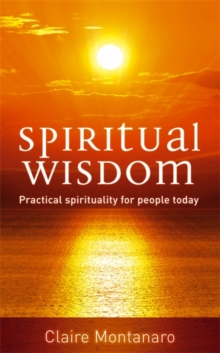 Spiritual Wisdom : Practical spirituality for people today, Paperback / softback Book