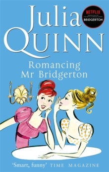 Romancing Mr Bridgerton : Number 4 in series, Paperback Book