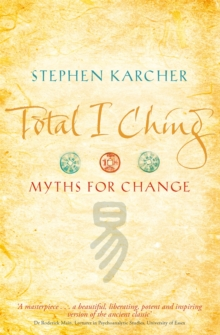 Total I Ching : Myths for Change, Paperback / softback Book