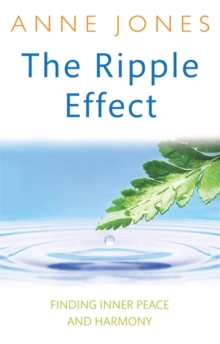 The Ripple Effect : Finding inner peace and harmony, Paperback / softback Book