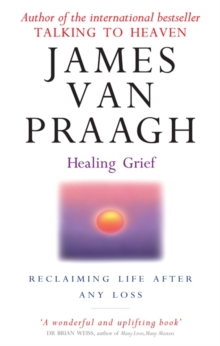 Healing Grief : Reclaiming Life After Any Loss, Paperback Book