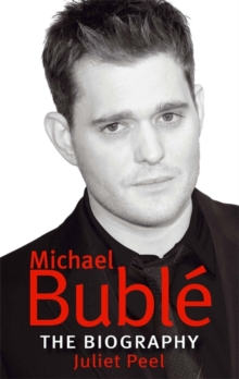 Michael Buble : The biography, Paperback / softback Book