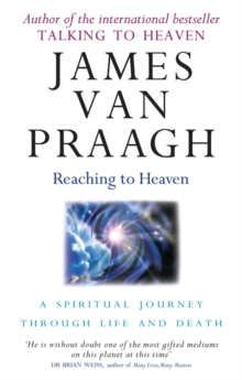 Reaching to Heaven : A Spiritual Journey Through Life and Death, Paperback Book