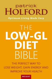 The Low-GL Diet Bible : The perfect way to lose weight, gain energy and improve your health, Paperback Book