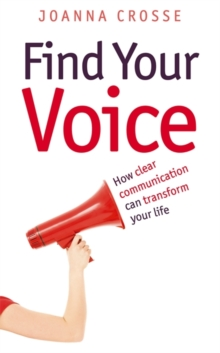 Find Your Voice : Transform your voice for personal and professional success, Paperback / softback Book