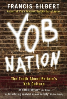 Yob Nation : The Truth About Britain's Yob Culture, Paperback Book