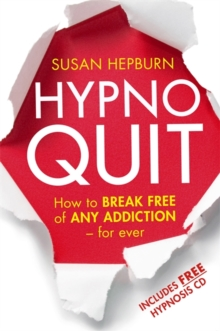 Hypnoquit : How to Break Free of Any Addiction - for Ever, Paperback Book