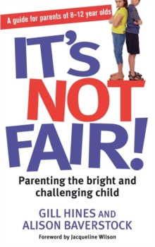 It's Not Fair! : Parenting the Bright and Challenging Child, Paperback Book