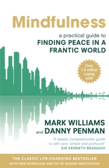 Mindfulness : A practical guide to finding peace in a frantic world, Paperback / softback Book