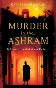 The Murder in the Ashram : Welcome to the Dark Side of Delhi..., Paperback Book