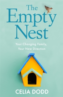 The Empty Nest : How to Survive and Stay Close to Your Adult Child, Paperback Book