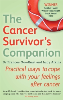 The Cancer Survivor's Companion : Practical Ways to Cope with Your Feelings After Cancer, Paperback Book