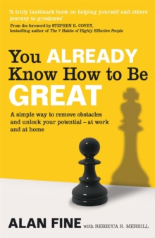 You Already Know How To Be Great : A simple way to remove interference and unlock your potential - at work and at home, Paperback Book