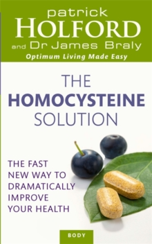 The Homocysteine Solution : The fast new way to dramatically improve your health, Paperback Book