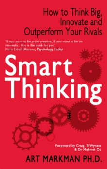 Smart Thinking : How to Think Big, Innovate and Outperform Your Rivals, Paperback / softback Book