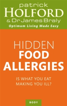 Hidden Food Allergies : Is What You Eat Making You Ill?, Paperback Book