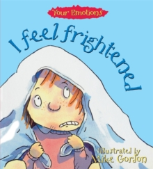 Your Emotions: I Feel Frightened, Paperback Book