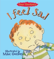 Your Emotions: I Feel Sad, Paperback Book